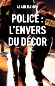Alain Hamon - Police : l'envers du décor.