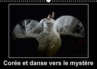Alain Hanel - Corée et danse vers le mystère (Calendrier mural 2017 DIN A3 horizontal) - Cannes a accueilli pour la première fois la Compagnie Nationale de Corée (Calendrier mensuel, 14 Pages ).