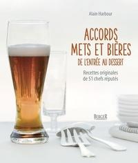 Alain Harbour - Accords mets et bières de l'entrée au dessert - Recettes originales de 51 chefs réputés.