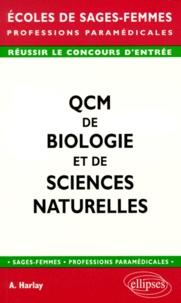 Alain Harlay - QCM de biologie et de sciences naturelles - À l'usage des candidats aux concours d'entrée en écoles de sages-femmes, kinésithérapeutes, ergothérapeutes....
