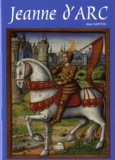 Alain Hartog - Petite histoire de Jeanne d'Arc à l'usage de ceux qui croient et de ceux qui ne croient pas.