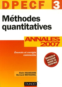 Alain Haussaire et Bernard Meyssirel - Méthodes quantitatives - Annales DPECF 3 Corrigés commentés.
