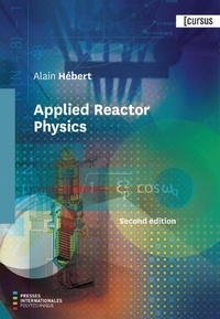 Alain Hébert - Applied Reactor Physics Second edition - Second edition.