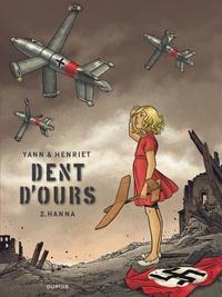 Alain Henriet et  Yann - Dent d'ours Tome 2 : Hanna.