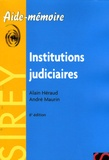 Alain Héraud et André Maurin - Institutions judiciaires.