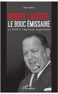 Robert Lacoste, le bouc émissaire - La SFIO à lépreuve algérienne.pdf