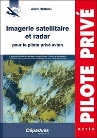 Alain Herbuel - Imagerie satellitaire et radar pour le pilote privé avion.