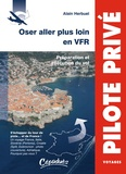 Alain Herbuel - Oser aller plus loin en VFR - Préparation et exécution du vol.