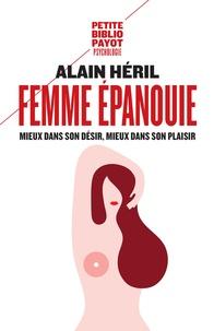 Alain Héril - Femme épanouie - Mieux dans son désir, mieux dans son plaisir.