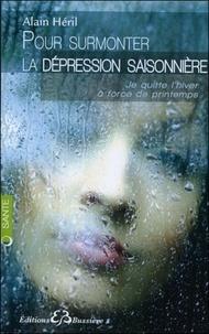 Alain Héril - Pour surmonter la dépression saisonnière.