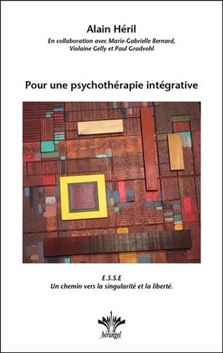 Alain Héril - Pour une psychothérapie intégrative - ESSE Un chemin vers la singularité et la liberté.