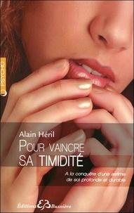 Alain Héril - Pour vaincre sa timidité.