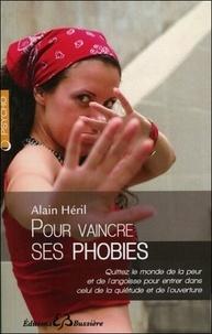 Alain Héril - Pour vaincre ses phobies.