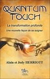 Alain Herriott et Jody Herriott - Quantum-Touch - La transformation profonde.