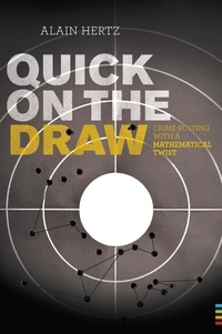 Alain Hertz - Quick on the draw - Crime-Busting with a Mathematical Twist.