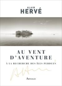 Alain Hervé - Au vent d'Aventure - A la recherche des îles perdues.