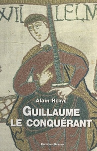 Alain Hervé et Daniel Maja - Guillaume le conquérant.