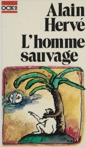 Alain Hervé - L'homme sauvage.
