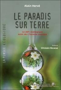 Alain Hervé - Le Paradis sur Terre - Le Défi Ecologique.