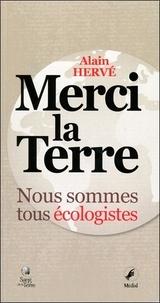Alain Hervé - Merci la Terre - Nous sommes tous écologistes.