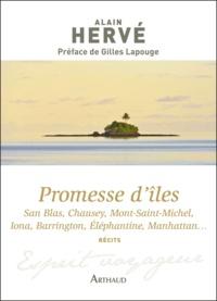 Alain Hervé - Promesse d'iles - San Blas, Chausey, Mont-Saint-Michel, Iona, Barrington, Eléphantine, Manhattan....