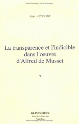 Alain Heyvaert - La transparence et l'indicible dans l'oeuvre d'Alfred de Musset.