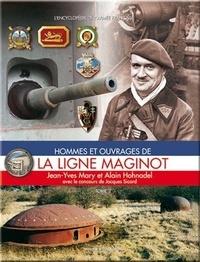 Alain Hohnadel - Hommes et ouvrages de la ligne Maginot - Tome 2.