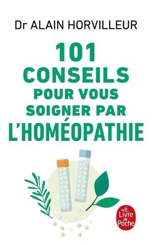 Alain Horvilleur - 101 conseils pour vous soigner par l'homéopathie.