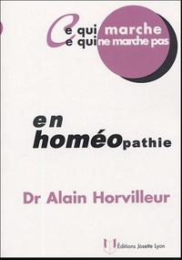 Alain Horvilleur - Ce qui marche, ce qui ne marche pas en homéopathie.