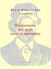 Alain Horvilleur - Dictionnaire des mots rares et savoureux.