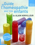 Alain Horvilleur - Guide de l'homéopathie pour mes enfants.