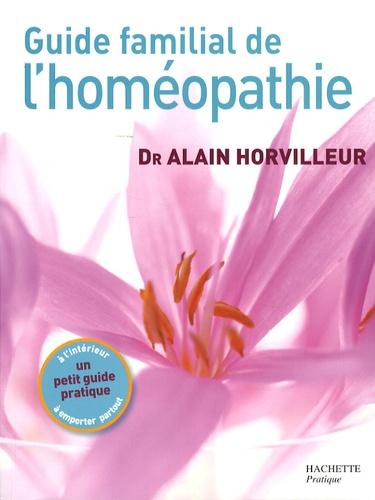 Alain Horvilleur - Guide familial de l'homéopathie.
