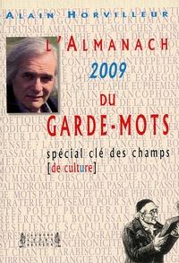 """Alain Horvilleur - L'Almanach du Garde-Mots 2009 - Spécial """"Clé des champs de culture""""."""