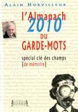 Alain Horvilleur - L'Almanach du Garde-Mots 2010 - Spécial clé des champs (de mémoire).
