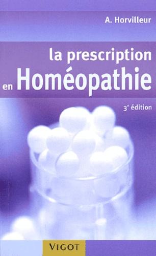 Alain Horvilleur - La prescription en homéopathie.
