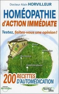 """Alain Horvilleur - Testez l'homéopathie action immédiate - 200 """"Recettes"""" d'automédication. 1 CD audio"""