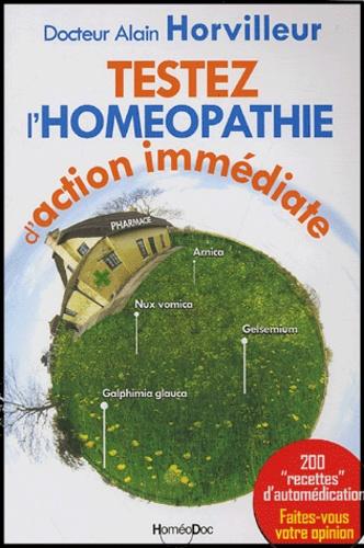 """Alain Horvilleur - Testez l'homéopathie d'action immédiate - 200 """"recettes"""" d'automédication. 1 Cédérom"""
