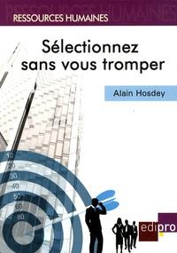 Alain Hosdey - Sélectionnez sans vous tromper.