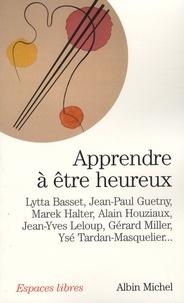 Alain Houziaux - Apprendre à être heureux.