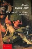 Alain Houziaux - Ces péchés capitaux... si capiteux.