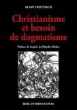 Alain Houziaux - Chistianisme et besoin de dogmatisme - Une analyse critique.
