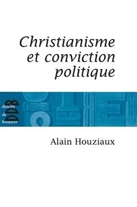Alain Houziaux - Christianisme et conviction politique - Trente questions impertinentes.