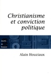 Alain Houziaux - Christianisme et conviction politique - Trente questions impertinentes.