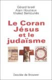 Alain Houziaux et Gérard Israël - Le Coran, Jésus et le judaïsme.