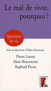 Alain Houziaux et Pierre Lassus - Le mal de vivre, pourquoi ?.