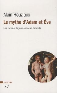 Alain Houziaux - Le mythe d'Adam et Eve - Les tabous, la jouissance et la honte.