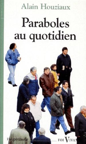 Alain Houziaux - Paraboles au quotidien.