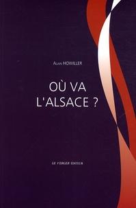 Alain Howiller - Où va l'Alsace ?.