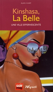 Alain Huart - Kinshasa, la belle - Une ville effervescente.