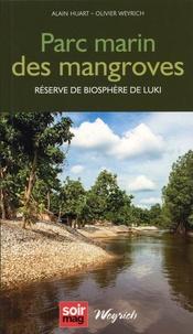 Alain Huart et Olivier Weyrich - Parc marin des mangroves - Réserve de biosphère de Luki.